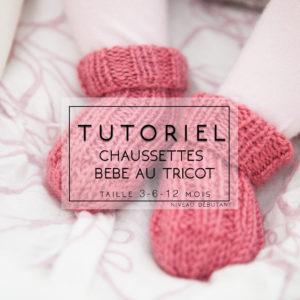 Tutoriel Chaussettes bébé au tricot