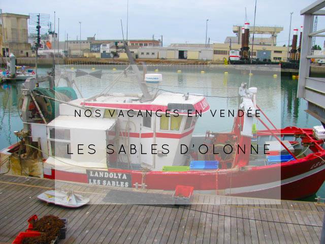 Nos vacances en Vendée – Les Sables d'Olonne
