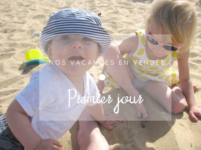 Nos vacances en Vendée – Jour 1